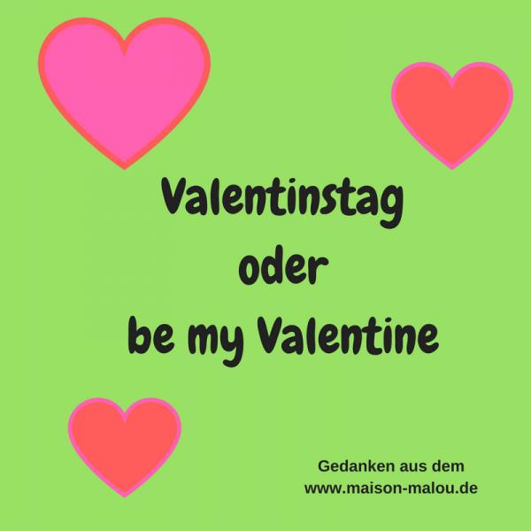 """Valentinstag – oder """"be my valentine"""""""