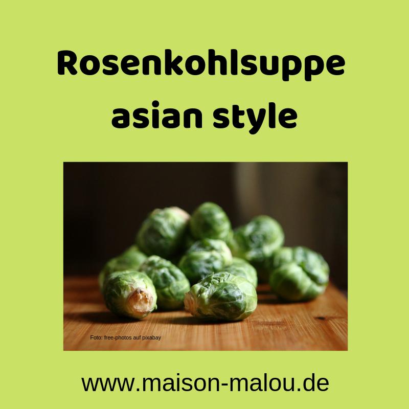 Rosenkohl – Rezept Rosenkohlsuppe asian style